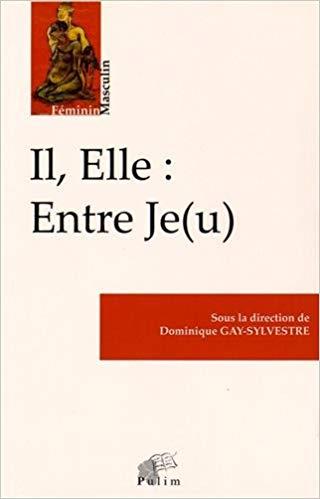 Il, Elle: Entre Je (u)
