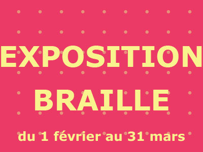 Exposition Braille