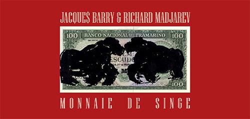 Monnaie de Singe de Jacques Barry et Richard Madjarev