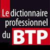 Dictionnaire du BTP